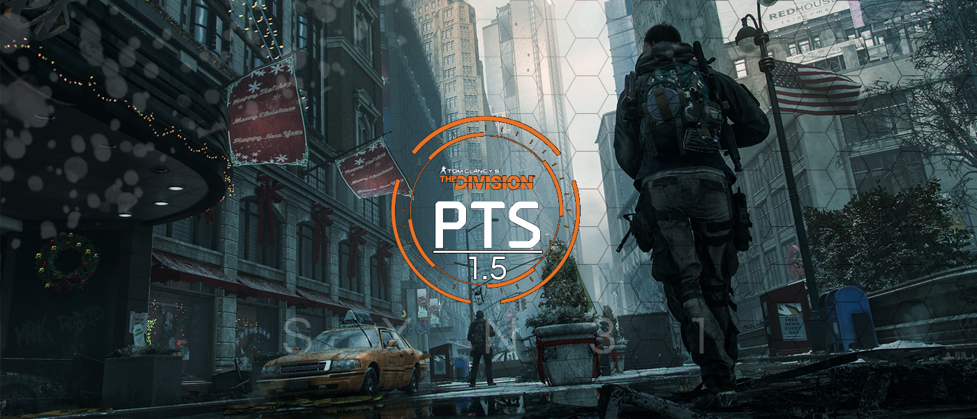 The Division – Patch Notes Global 1.5 – Survival PTS Patch Notes